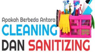 Apakah Berbeda antara Cleaning dan Sanitizing